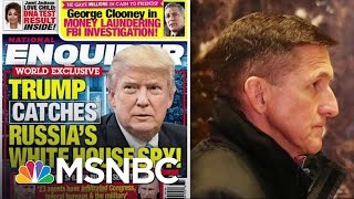 Why The National Enquirer Went After Michael Flynn | Morning Joe | MSNBC