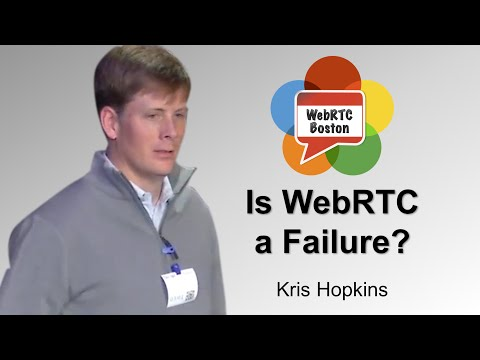 Is WebRTC a Failure? - Kris Hopkins of CafeX