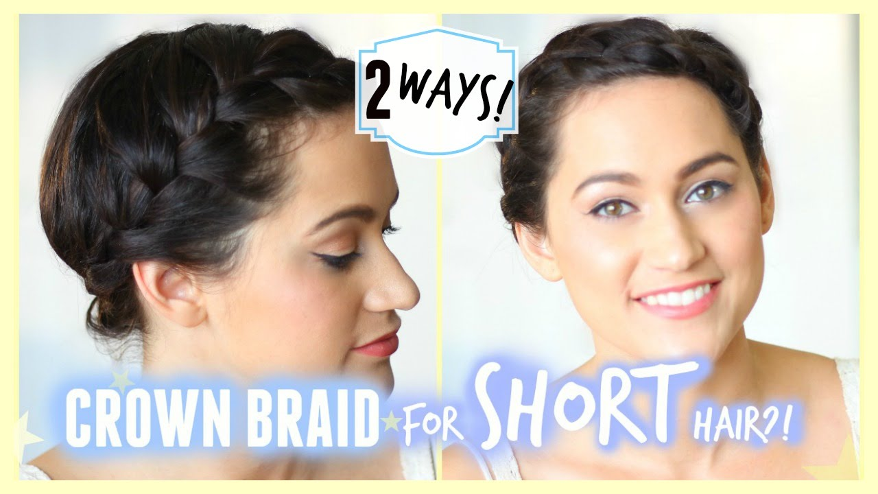 Crown Braid Tutorial For Short & Medium Length Hair | 2 ...