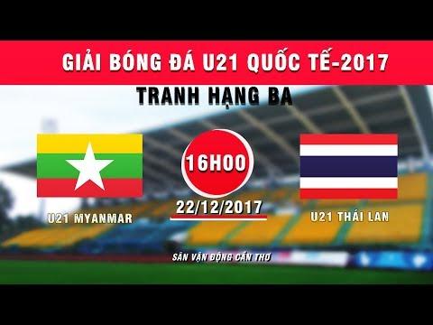 FULL | U21 Myanmar vs U21 Thái Lan | Tranh hạng ba - Giải U21 Quốc tế báo Thanh Niên 2017