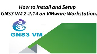 How to install and set up GNS3 VM 2.2.14 in VMware workstation