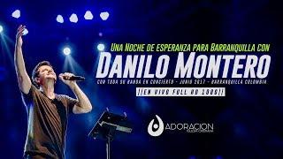 Danilo Montero en Concierto 2017 Full HD - Noches de Adoracion - Barranquilla