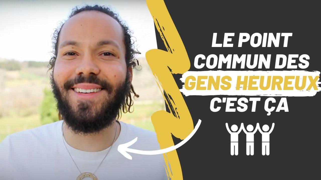 LE POINT COMMUN DES GENS HEUREUX - YouTube