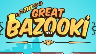 The Great Bazooki Level1-25 Walkthrough