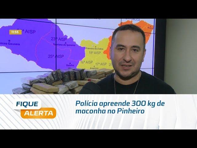 Polícia apreende 300 kg de maconha no Pinheiro