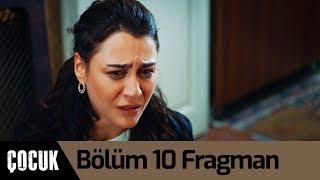 Çocuk 10. Bölüm Fragman