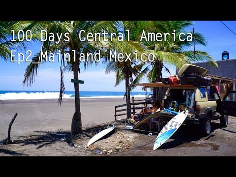 100 Days Central America Part 2- Mainland Mexico