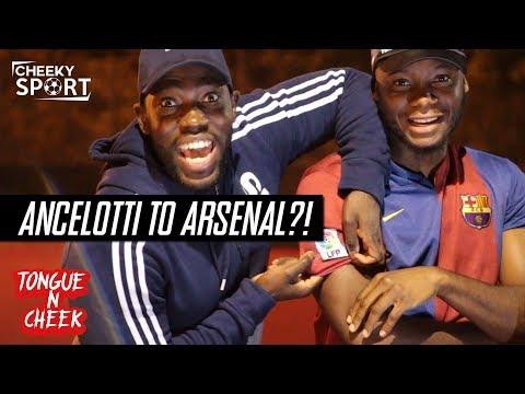 Tongue N Cheek | Ancelotti To Arsenal? | Barca In The Premier League?