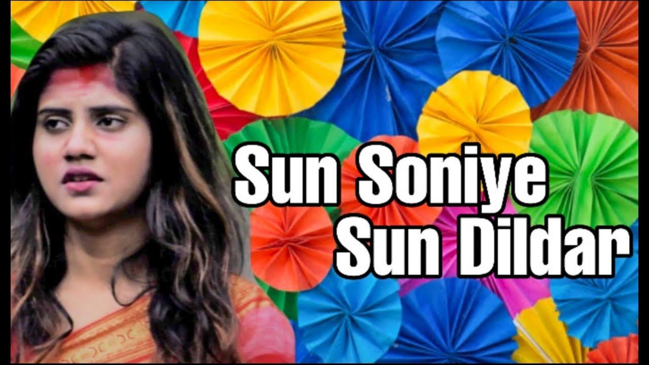 Sun Soniye Sun Dildar Video Song Heart Toucching Love Story