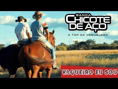 CHICOTE DE AÇO - VAQUEIRO EU SOU (CLIPE OFICIAL)