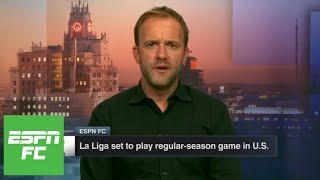 Sid Lowe: La Liga Games In North America Are A Bad Idea | Espn Fc