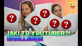 JAKI TO YOUTUBER?! CHALLENGE - WYZWANIE