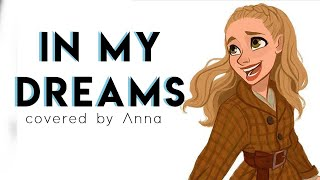 Gambar cover In My Dreams (Anastasia) 【covered by Anna】