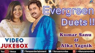 Evergreen Duets : Kumar Sanu & Alka Yagnik ~ Romantic Hits || Video Jukebox