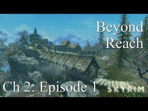 Skyrim SE Ch. 2 Episode 1 - Beyond Reach