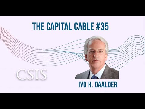 The Capital Cable #35 with Ivo H. Daalder