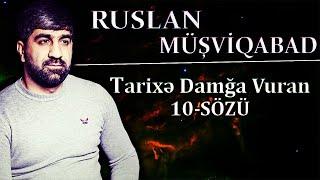 Ruslan Musviqabad - Tarixe Damga Vuran Yeni 10 Sozu