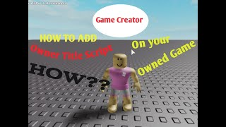 Roblox how to add owner title script in your own game june 2019