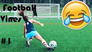 🔥 Funny Football Soccer Vines ⚽️ Goals, Skills, Fails #1