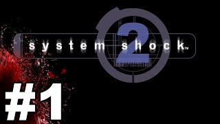 System Shock 2 Gameplay / Let