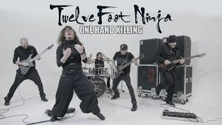 Twelve Foot Ninja - ONE HAND KILLING (OFFICIAL VIDEO)