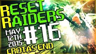 Reset Raiders #16 - Crotas End Rewards - Exotics! Tasty Loot!!