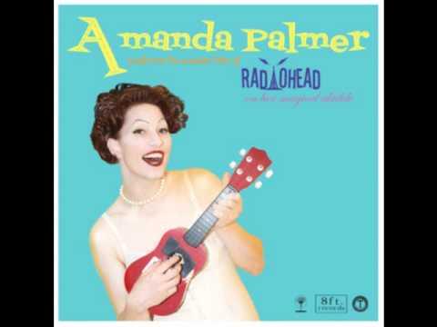 Amanda Palmer  High And Dry Radiohead