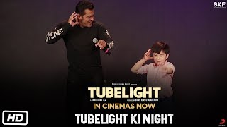 Tubelight | Tubelight Ki Night | Salman Khan | Matin Rey Tangu | Kabir Khan | In Cinemas Now