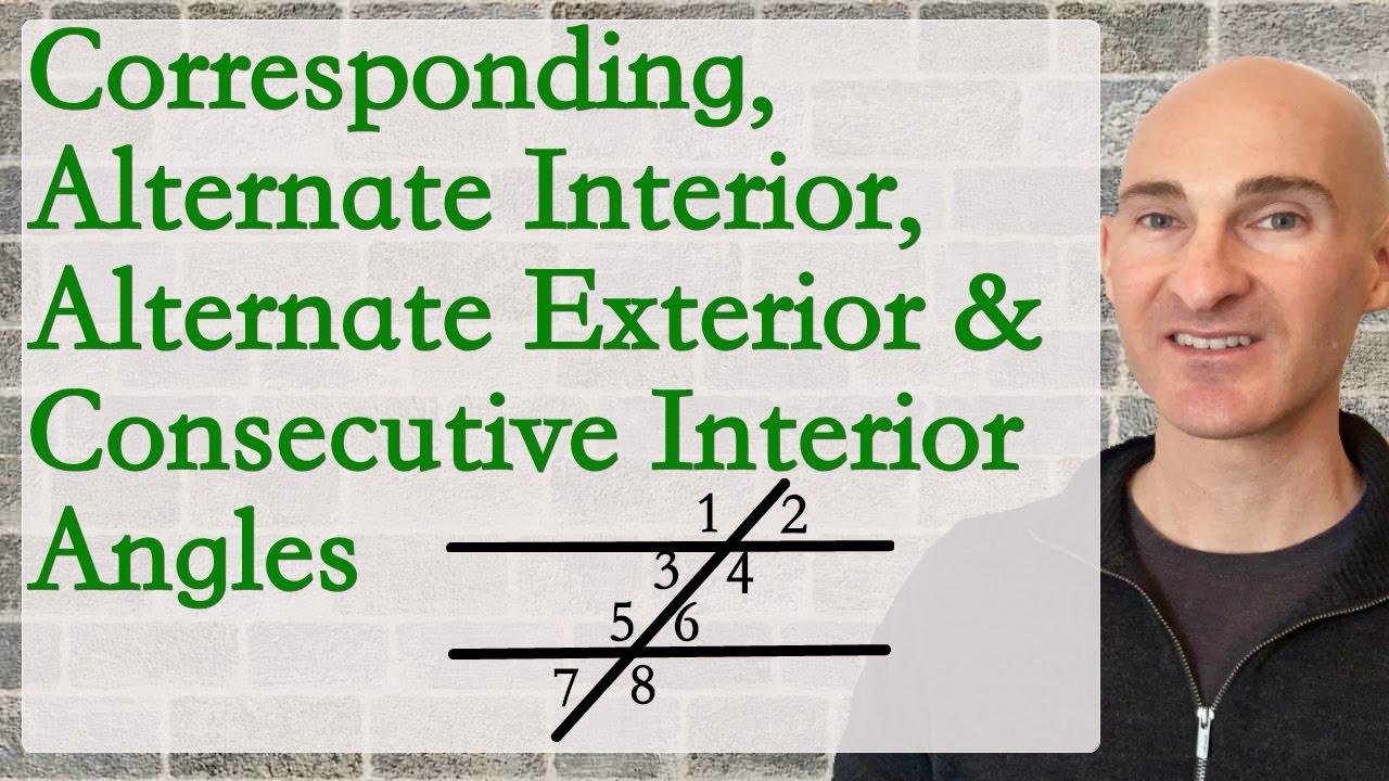 Corresponding Alternate Interior Alternate Exterior Consecutive Interior Angles Youtube