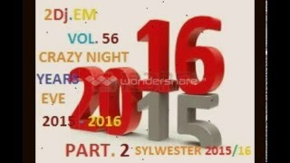 NOWOŚĆ STYCZEŃ 2016 TECHNO MIX 2016 2Dj.EM VOL.56 CRAZY NIGHT NEW YEARS EVE 2015-2016 PART.2