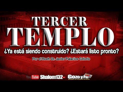 🔴RECTA FINAL 40: EL TERCER TEMPLO ¿SE ESTA CONSTRUYENDO? Por El Roeh Dr. Javier Palacios Celorio