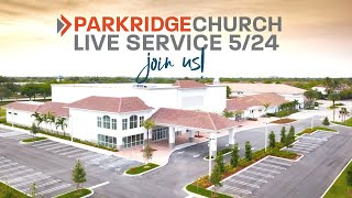 "Parkridge Live Service 5-24-2020 ""Faith Matters"" Week 2"