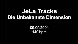 JeLa Tracks - Die Unbekannte Dimension