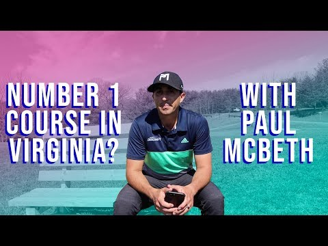 Number One Course In Virginia? | Feat. Paul McBeth