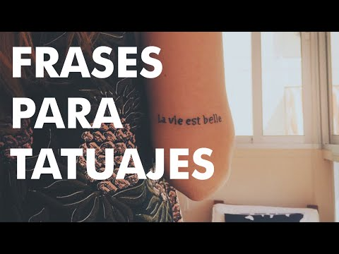 28 Preciosas Frases Para Tatuajes