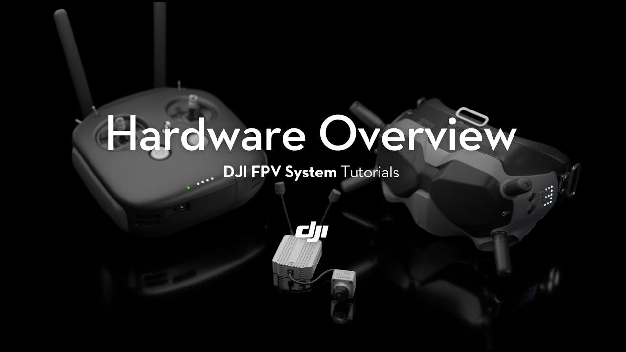 DJI FPV System | Hardware Overview - DJI Tutorials