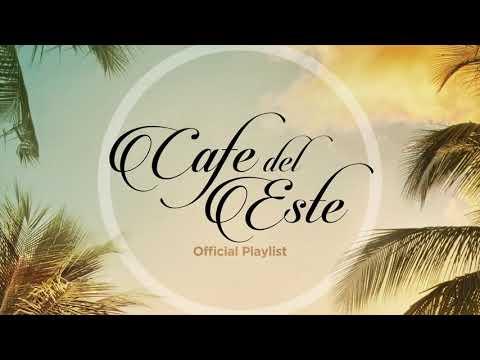 Café Del Este - Official Playlist - Cool Music