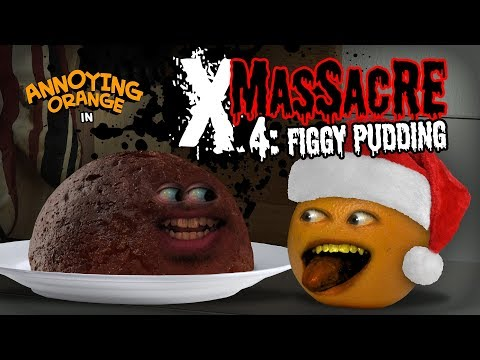 Annoying Orange - X-Massacre #4: Figgy Pudding!