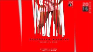 Fantom Dundeal x Mole - Shredding Machine (Strukcha Riddim)