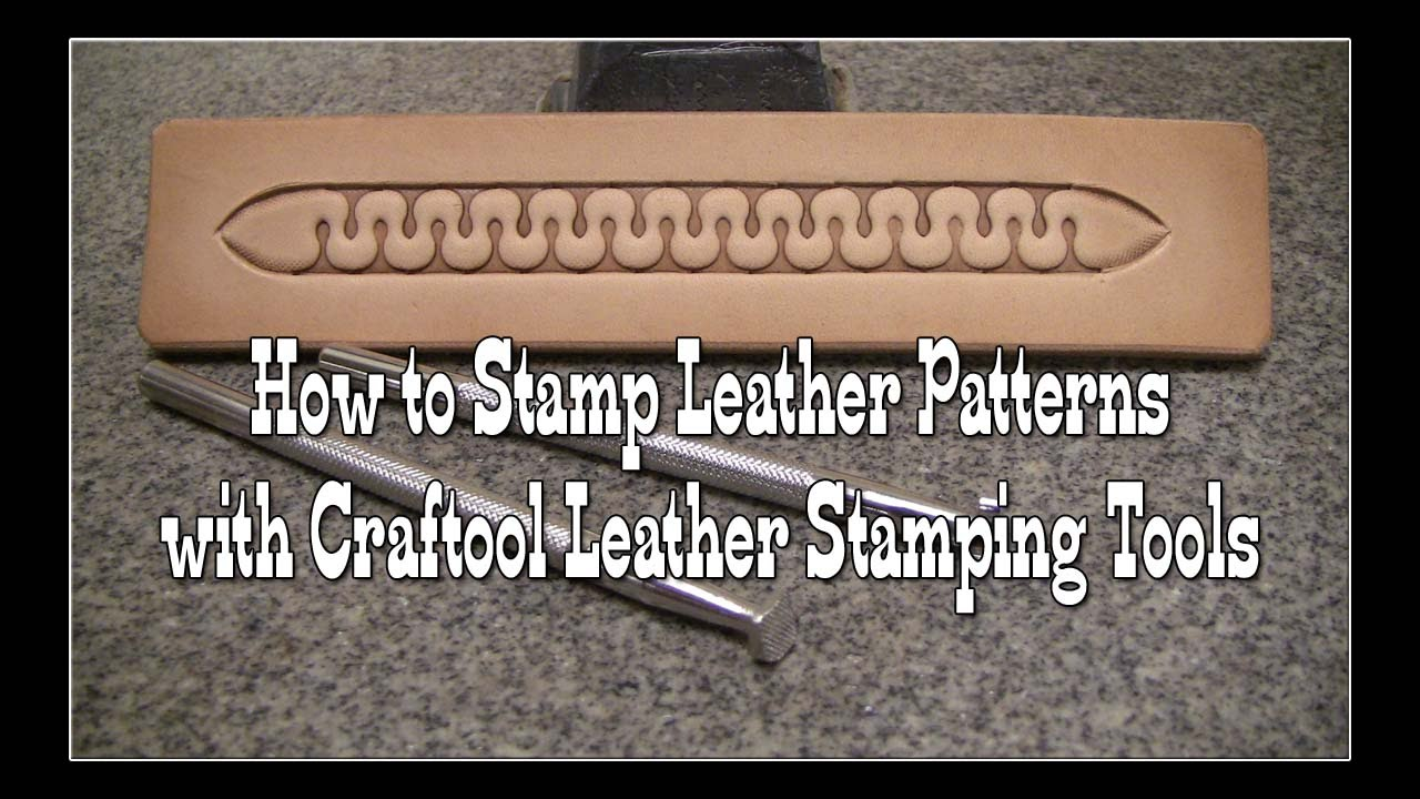 How To Stamp Leather Patterns Craftool Leather Stamping