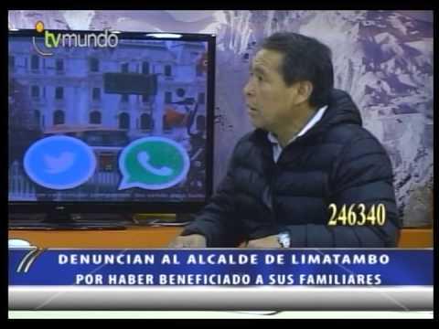 ALCALDE DE LIMATAMBO JESUS VARGAS SANTOS  ES DENUNCIADO - TV MUNDO NOTICIAS