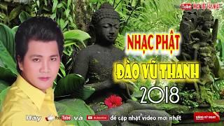 Nhạc Phật Giáo 2018 Hay Nhất Hiện Nay | Những Ca Khúc Nhạc Phật Giáo DỄ NGHE DỄ NGỦ