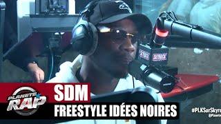 [Exclu] SDM Freestyle idées noires #PlanèteRap