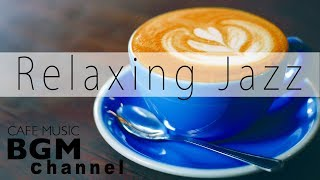 Relaxing Jazz Music Coffee Bossa Nova - Chillax Music Mix