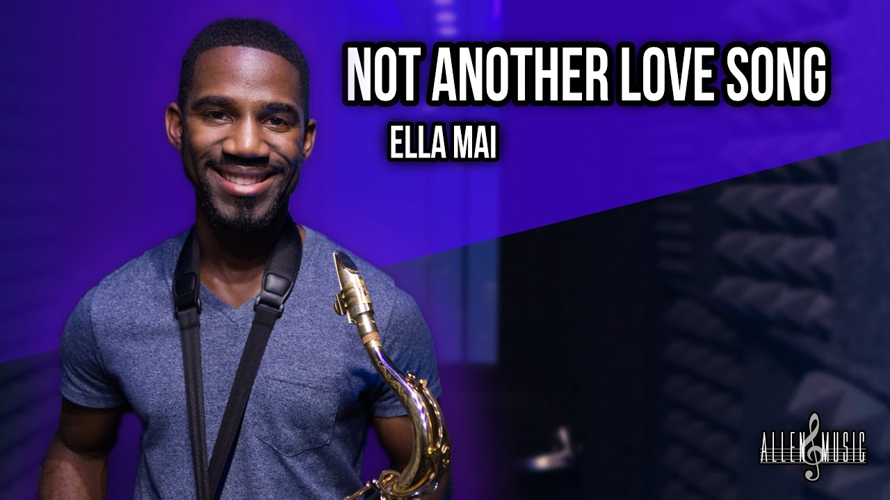Ella Mai - Not Another Love Song (Saxophone Cover)