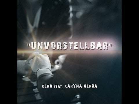 UNVORSTELLBAR - Kero & Karyna Verba [Official HD Video]