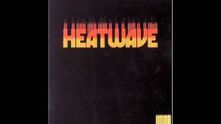 The Heatwave - All you do is dial