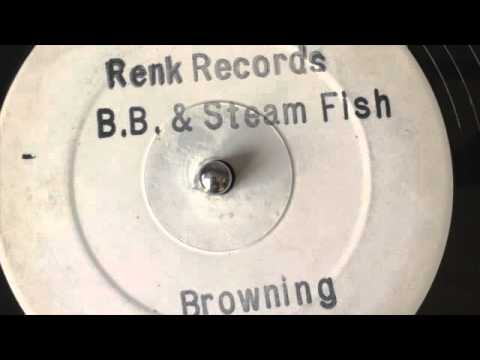 BB & Steam fish / Browning on White Label Renk Records