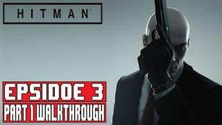 Hitman Episode 3 Gameplay Walkthrough Part 1 (1080p) - No Commentary Marrakesh FULL EPISODE