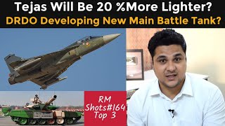 DRDO Developing New Tank?Tejas Will Become 20% More Lighter? Captain Antrix